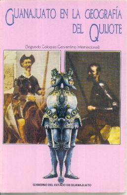 Guanajuato en la geografía del Quijote.