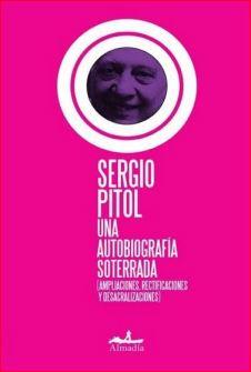 Sergio Pitol, una autobiografía soterrada, editorial Almadía.