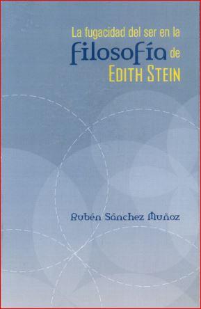 La fugacidad del ser en la filosofía de Edith Stein.