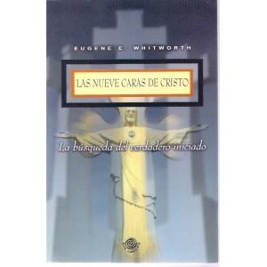 Las Nueve Caras de Cristo de Eugene E. Whitworth