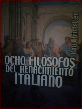 Ocho filósofos del renacimiento italiano.
